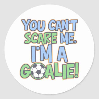 Can't Scare Me I'm A Goalie Classic Round Sticker