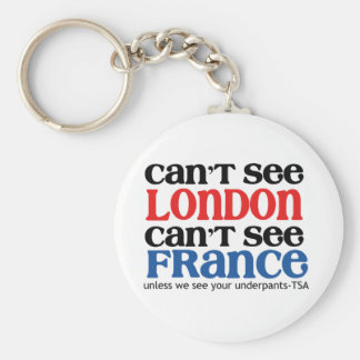 Can't See London or France TSA Humor copy Basic Round Button Keychain