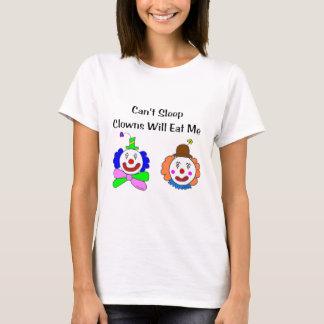 Can't Sleep Clowns Will Eat Me T-Shirt