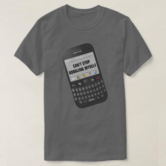 Can't Stop Googling Myself Funny Smartphone Text T-Shirt