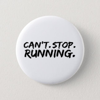 can't stop running 2 inch round button