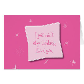 Can't Stop Thinking About You Card