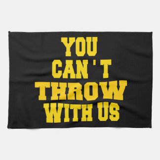 Can't Throw with Us Kitchen Towel