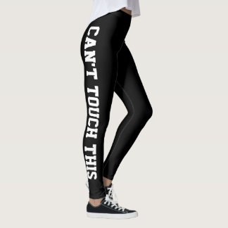 Can't Touch This Leggings