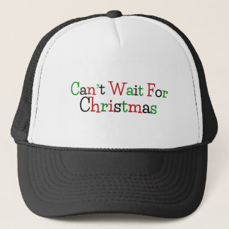 Can't Wait For Christmas Trucker Hat