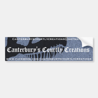 Canterbury's Courtly Creations Car Bumper Sticker