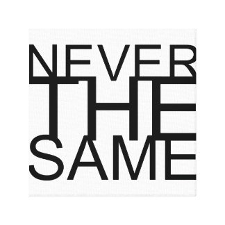 "CANVAS ART - NEVER THE SAME - 12"" X 12"""