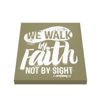 canvas  Bible verse We walk by faith