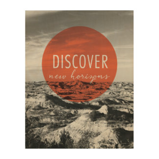 Canyons | Discover New Horizons Quote Wood Prints