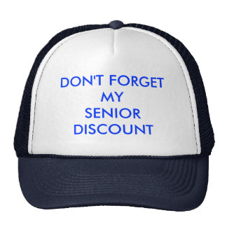 CAP, DON'T  FORGET MY SENIOR DISCOUNT MESH HAT