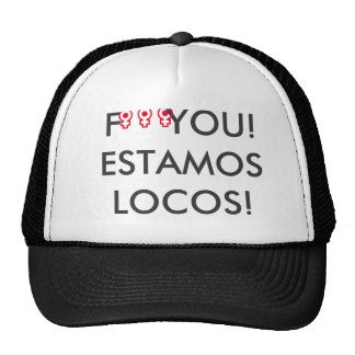 Cap F *** uck You We are locos! Trucker Hat