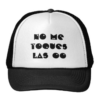 "Cap ""I do not touch oo"" customized phrase Trucker Hat"
