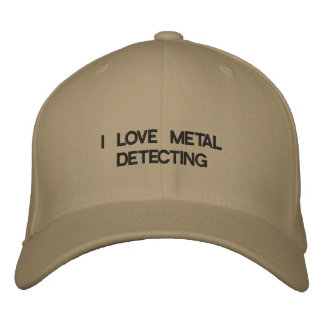 Cap with I LOVE METAL DETECTING on it. Embroidered Baseball Caps