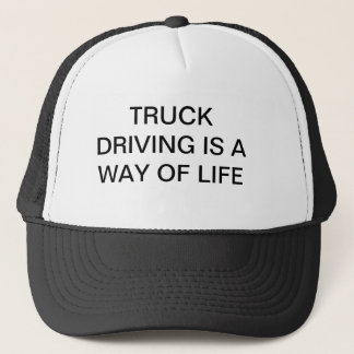 Cap with TRUCK DRIVING IS A WAY OF LIFE on it.