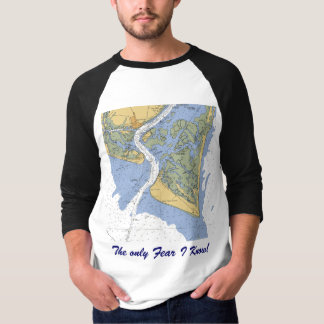 Cape Fear, NC The only Fear I Know! Chart Shirt