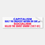 CAPITALISM BUILT THE USA!  SOCIALISM KILLED USSR! BUMPER STICKERS