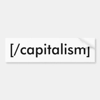 [/capitalism] bumper sticker