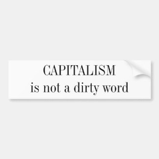 CAPITALISM is not a dirty word Bumper Sticker