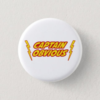 Captain Obvious Superhero 1 Inch Round Button