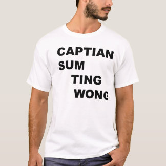 Captain Sum Ting Wong T-Shirt