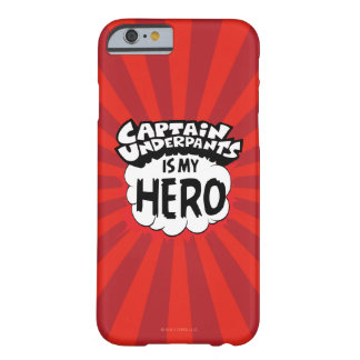 Captain Underpants | My Hero Barely There iPhone 6 Case