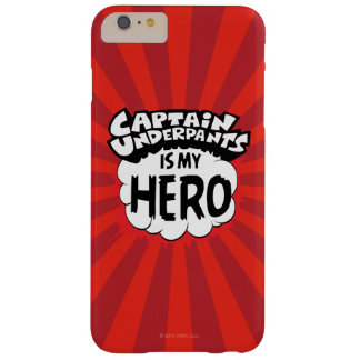 Captain Underpants | My Hero Barely There iPhone 6 Plus Case