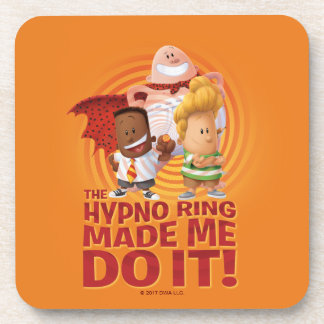 Captain Underpants | The Hypno Ring Made Me Do It Coaster