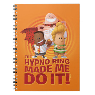 Captain Underpants | The Hypno Ring Made Me Do It Notebook