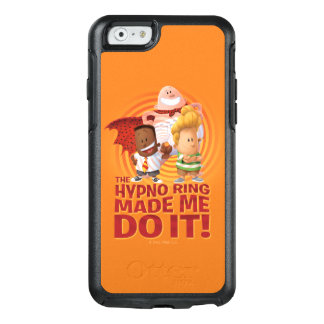Captain Underpants   The Hypno Ring Made Me Do It OtterBox iPhone 6/6s Case