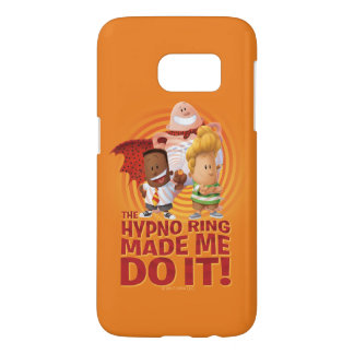 Captain Underpants | The Hypno Ring Made Me Do It Samsung Galaxy S7 Case