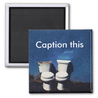 """""""Caption this"""" pair of toilets square magnet"""