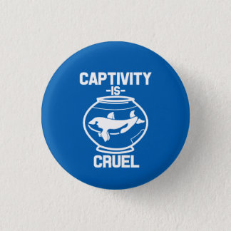 Captivity is Cruel button, Save the Orca whales 1 Inch Round Button