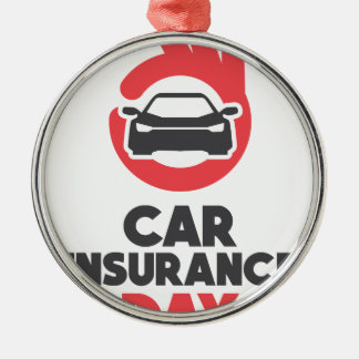 Car Insurance Day - Appreciation Day Metal Ornament