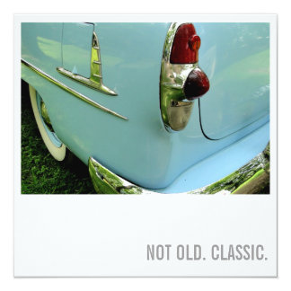 """Car Lover 50th Birthday - Not Old. Classic 5.25"""" Square Invitation Card"""