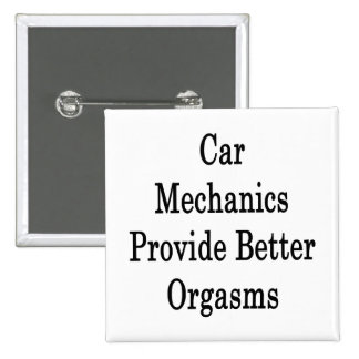 Car Mechanics Provide Better Orgasms 2 Inch Square Button