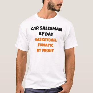 Car Salesman by Day Basketball Fanatic by Night T-Shirt