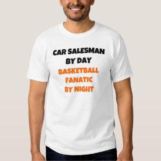 Car Salesman by Day Basketball Fanatic by Night T-shirts