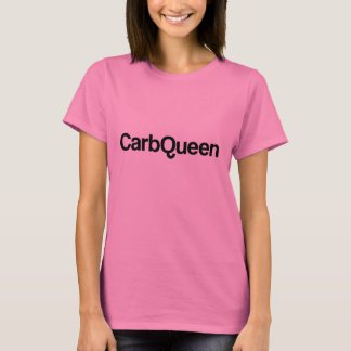 Carb Queen Funny Quote T-Shirt