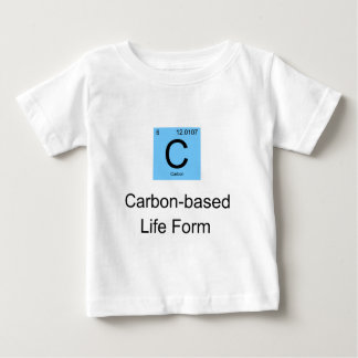 Carbon Based Life Form Baby T-Shirt