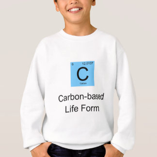 Carbon Based Life Form Sweatshirt