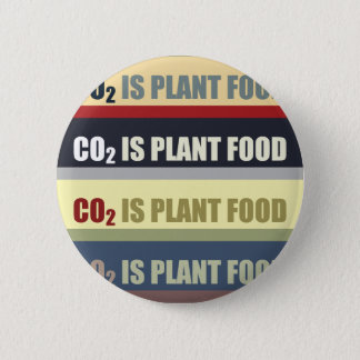 Carbon Dioxide Is Plant Food 2 Inch Round Button