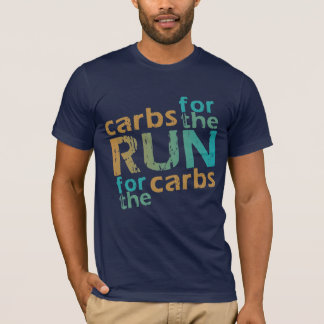 Carbs for the RUN * RUN for the Carbs T-Shirt