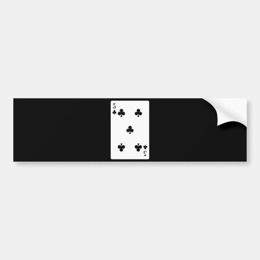 card815 CARDS FIVE CLUBS GAMBLING POKER GAMES FUN Bumper Stickers
