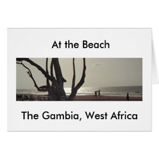 """Card, """"At the Beach, The Gambia, West Africa"""" Card"""