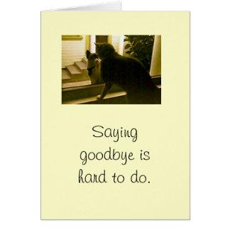 Card - sympathy - Saying goodbye is hard