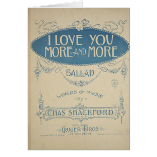 """Card - Vintage """"I Love You More and More"""""""
