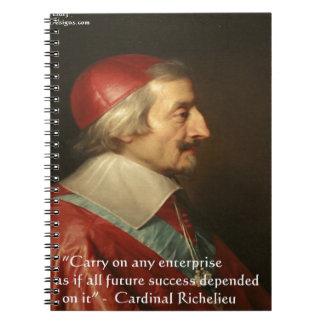 Cardinal Richelieu Success Wisdom Quote Spiral Notebooks