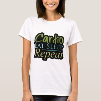 Cardio Eat Sleep Repeat Inspirational Fitness T-Shirt