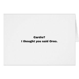 Cardio? I thought you said Oreo. Card