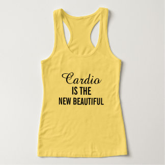 Cardio is the New Beautiful Workout Fitness Tank